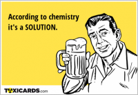According to chemistry it's a SOLUTION.