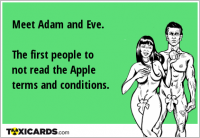 Meet Adam and Eve. The first people to not read the Apple terms and conditions.